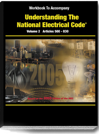 2005 Understanding the NEC Volume 2 Article 500 Annex C Workbook - 05UN2WB