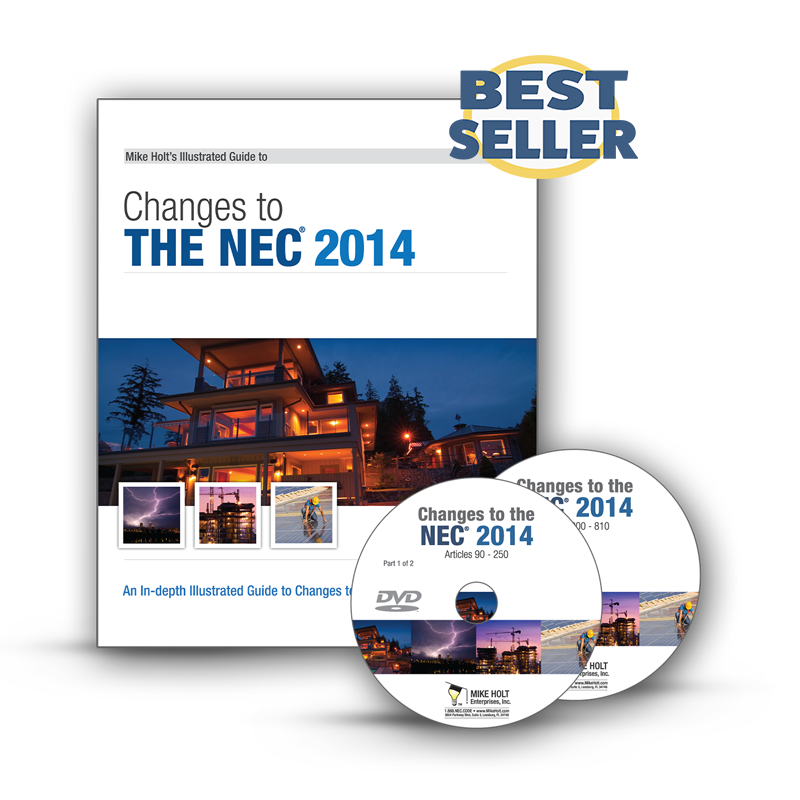 Mike Holt Code Changes 2014 Changes To The Nec Dvd Package