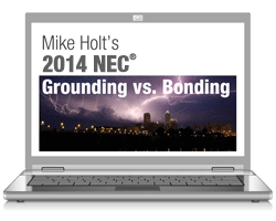 2014 Grounding versus Bonding Article 250 Online Course - 14GBOL