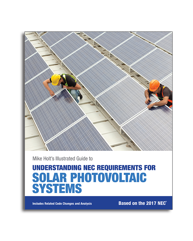Mike Holt Solar Photovoltaic Systems - NEC Requirements ...