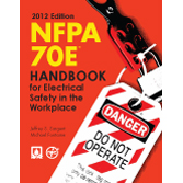NFPA 70E Standard for Electrical Safety in the Workplace 2012 Handbook - 70E12HB