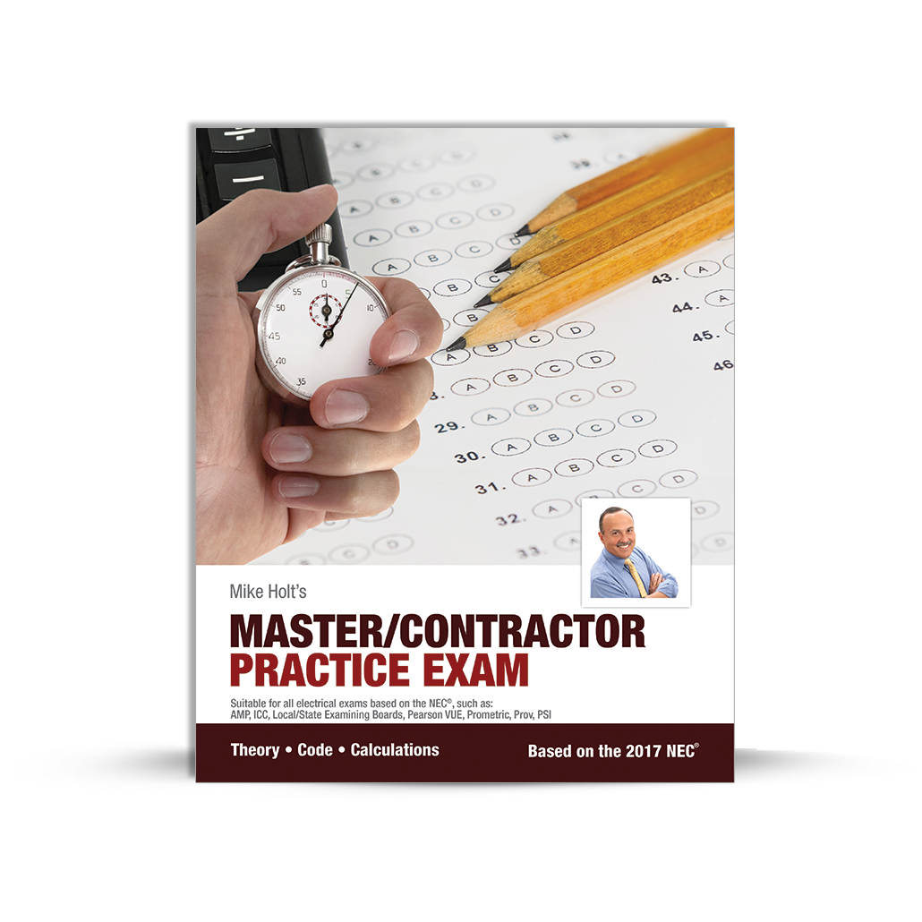 Mike Holt Exam Preparation - Master/Contractor Practice Exam