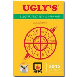 Ugly s Electrical Safety and NFPA 70E 2012 Edition - UGLY12SAFE