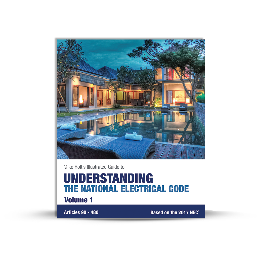 Mike Holt Code & Safety - Understanding the National Electrical Code ...